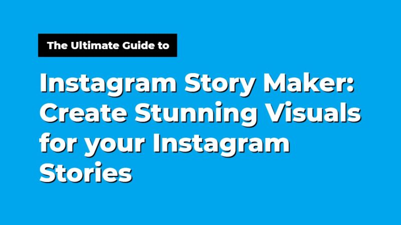 Instagram story maker