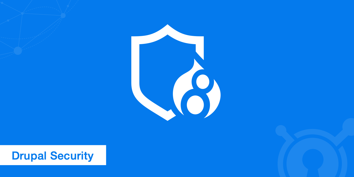Looking to Enhance Your Drupal Security?