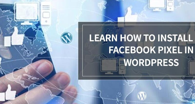 Learn How to Install the Facebook Pixel in WordPress