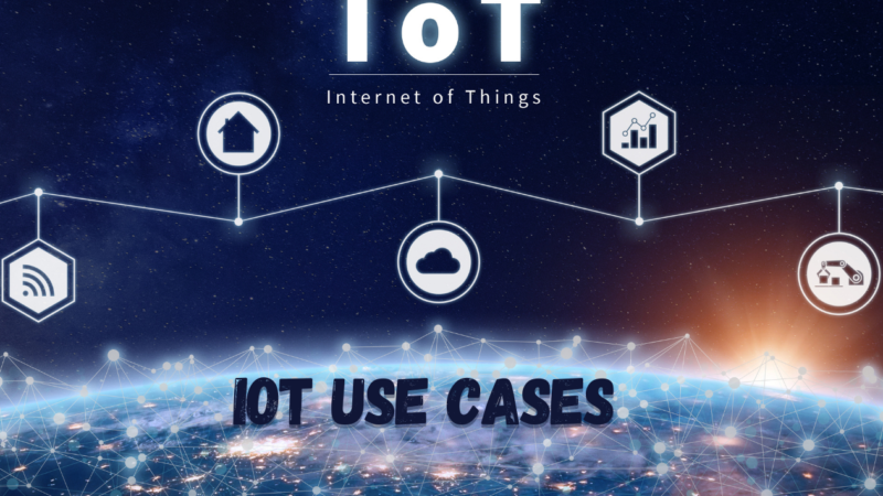 What Is IoT ? Internet Of Things Use Cases