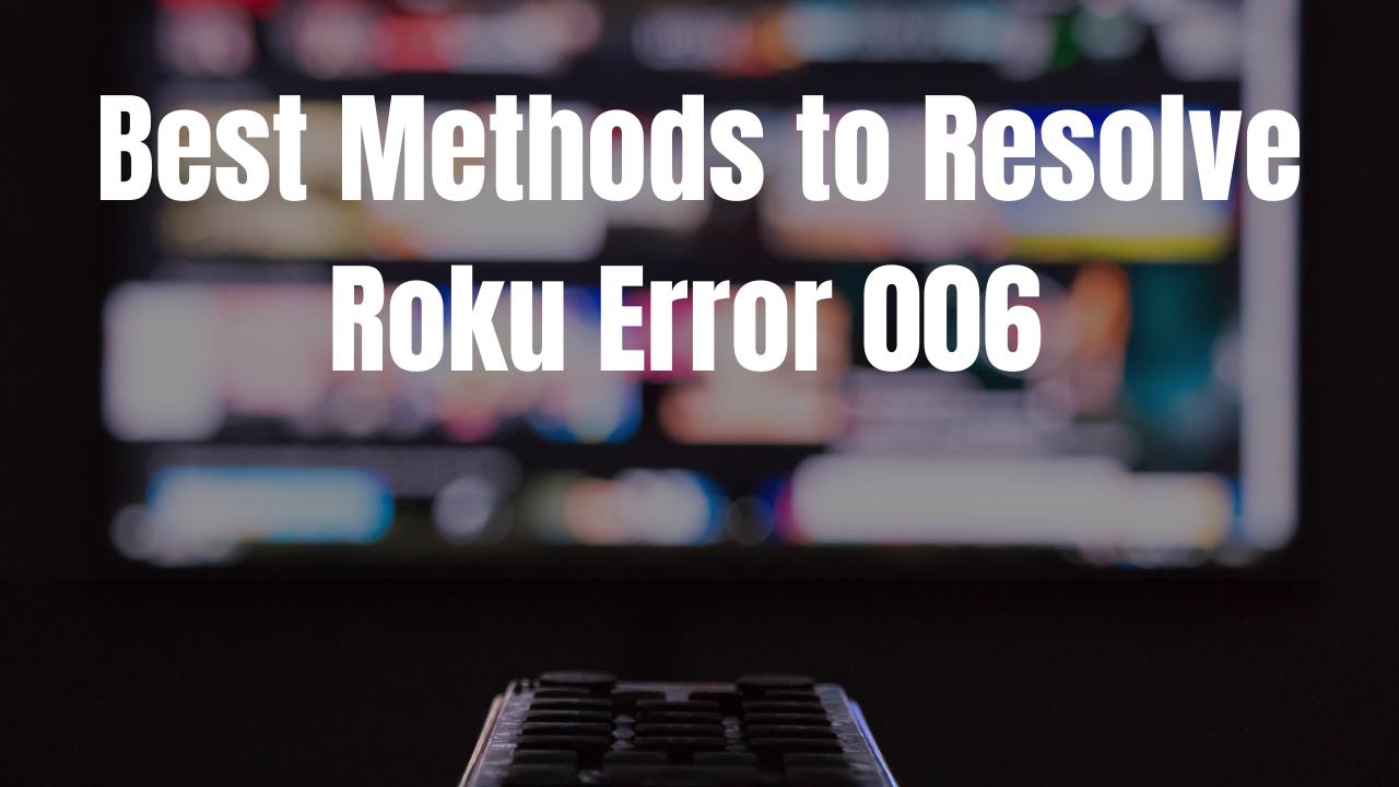 Roku Error Code 006