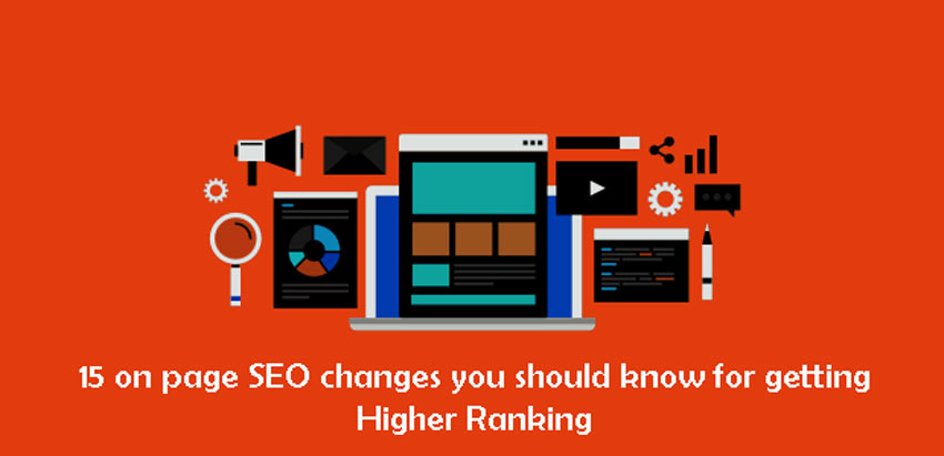 15 on page SEO changes you should know for getting Higher Ranking in 2021