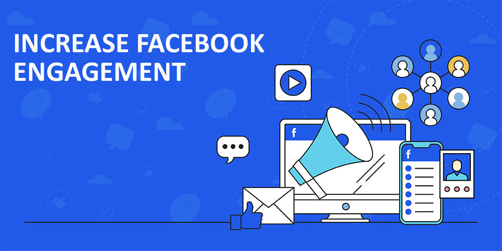 What are the Best Tips to Increase Facebook Engagement for Business?