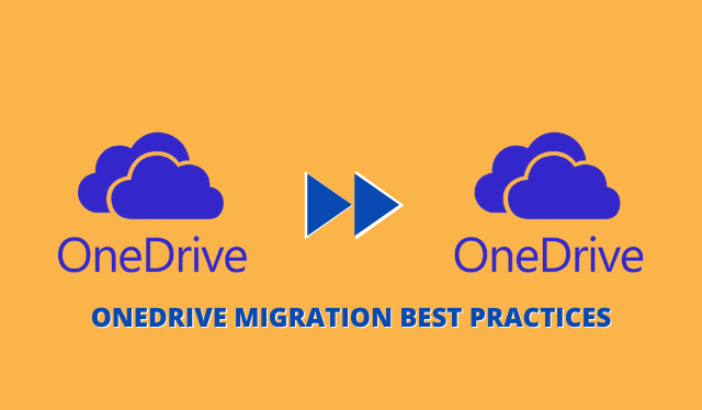 OneDrive Migration Best Practices – Everything You Ever Need To Know