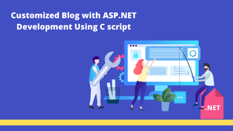 Unleash a Customized Blog with ASP.NET Development Using C script
