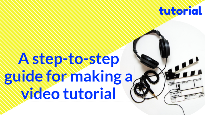 step-to-step guide for making a video tutorial