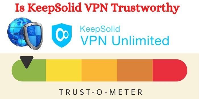 Is KeepSolid VPN Trustworthy