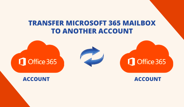 Microsoft 365 Mailbox to Another Account