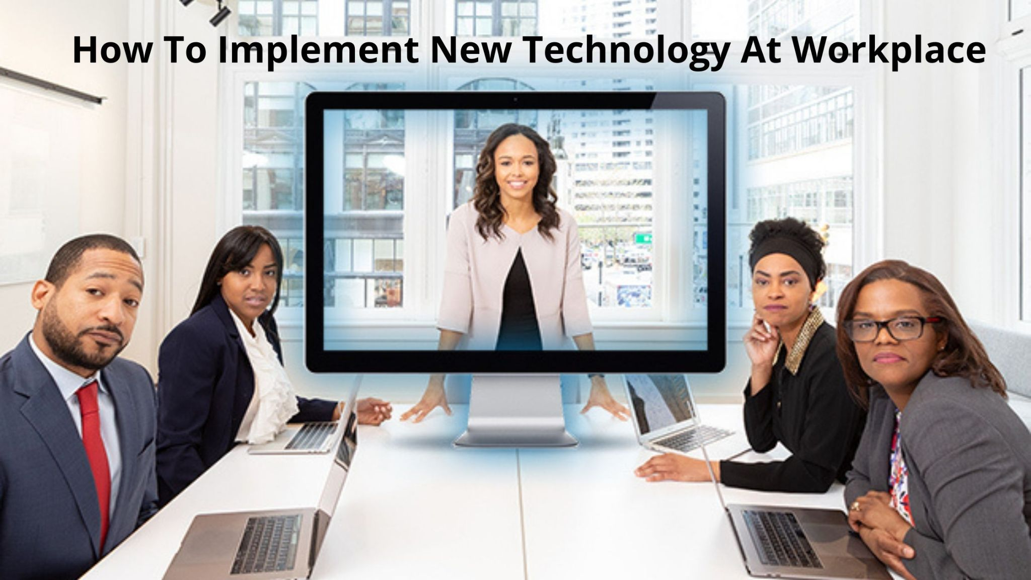 How To Implement New Technology At Workplace