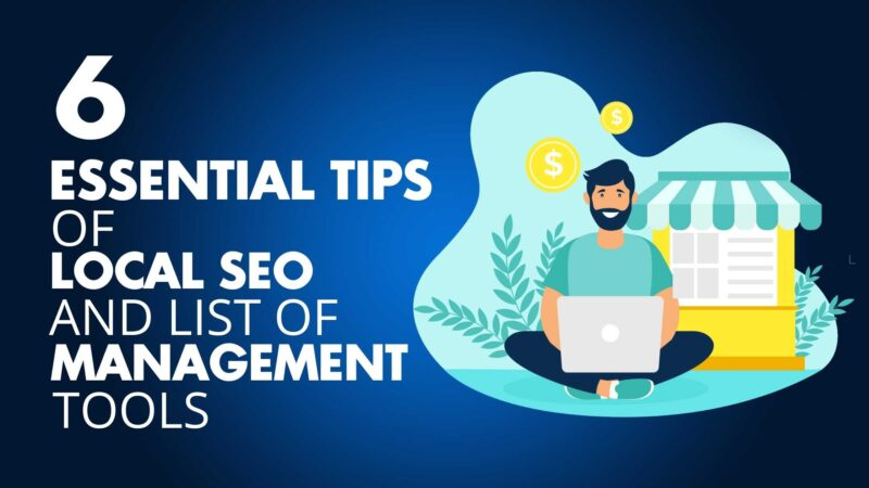6 Essential Tips of Local SEO and List of Management Tools