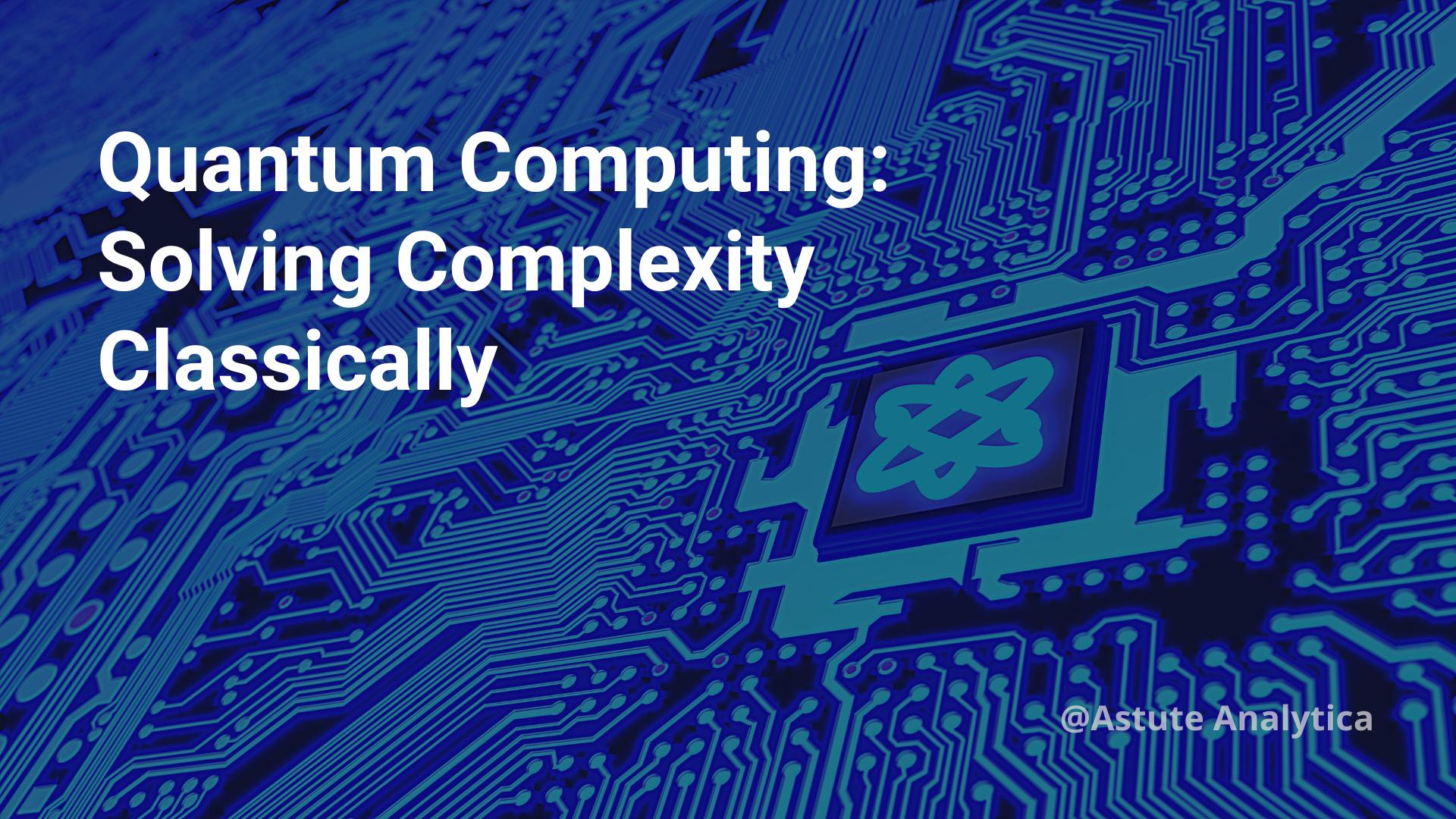 Quantum Computing Solving Complexity Classically