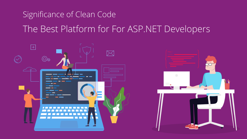 Significance of Clean Code – The Best Platform for For ASP.NET Developers