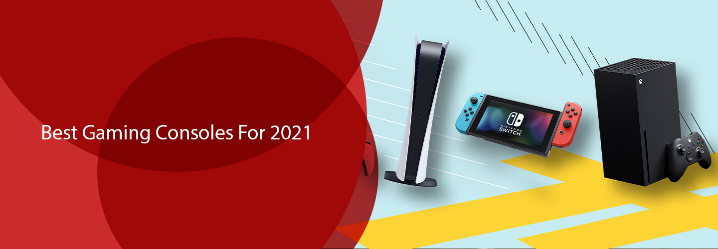 Best Gaming Consoles For 2021