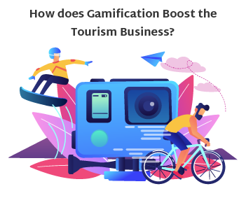 How does Gamification Boost the Tourism Business?