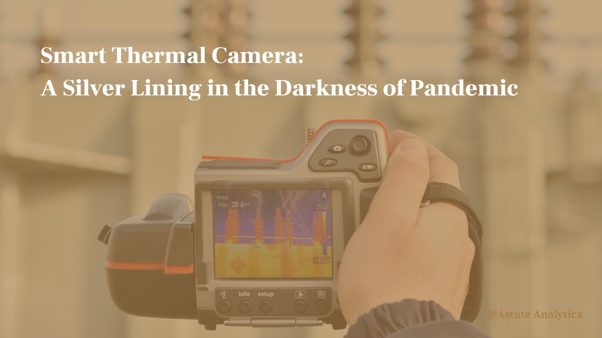 Smart Thermal Camera: A Silver Lining in the Darkness of Pandemic