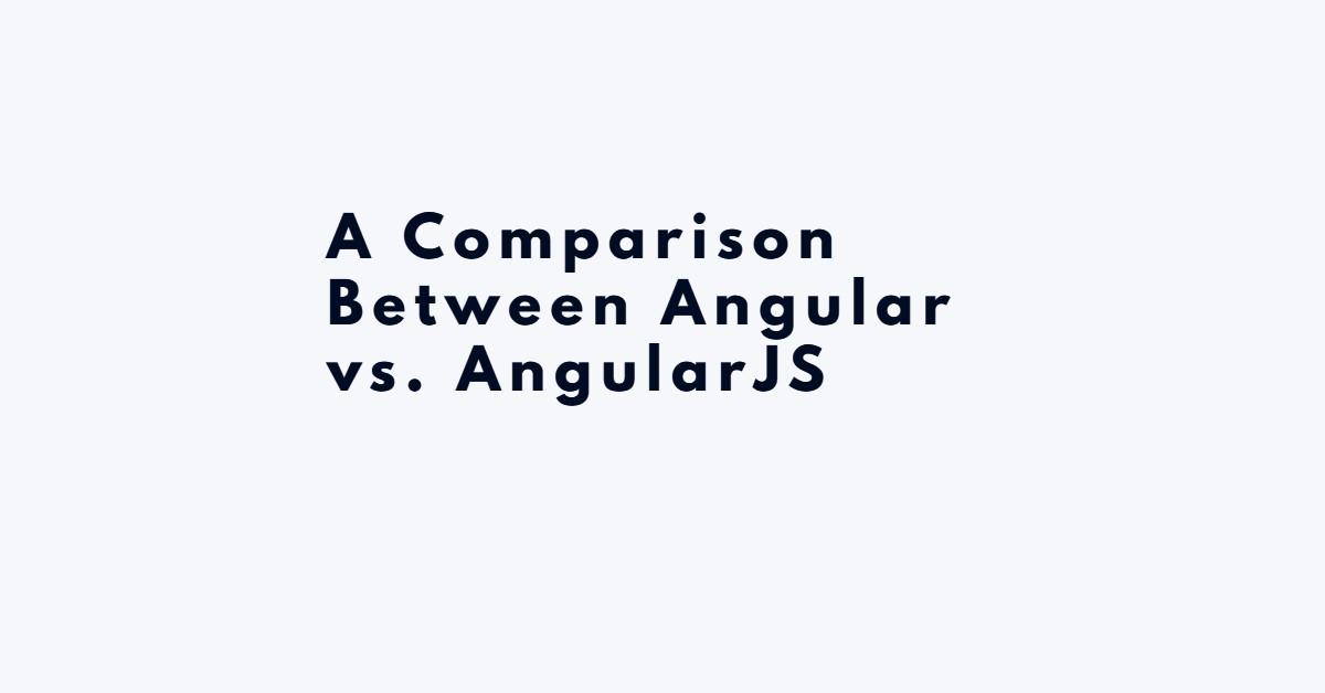 Angular vs. AngularJS