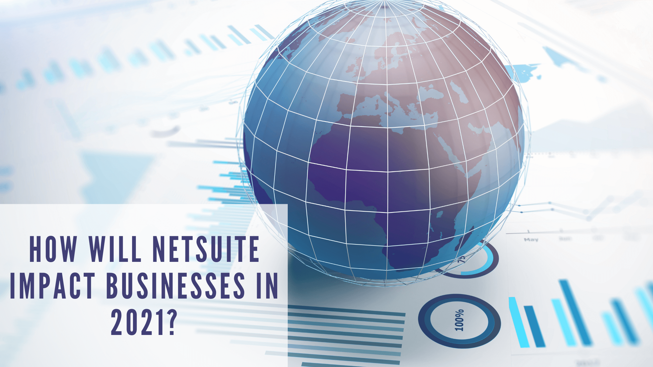 How Will NetSuite Impact Businesses in 2021?