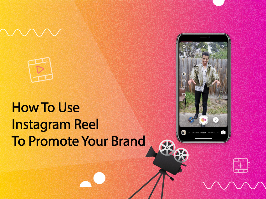 How to Use Instagram Reels to Promote Your Brand
