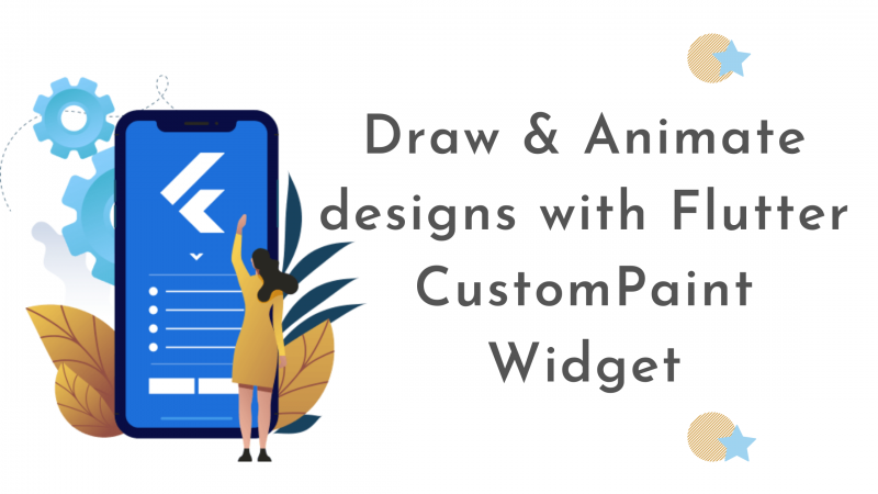 How to draw and animate designs with Flutter CustomPaint Widget